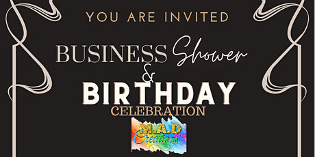 M.A.D Creations 215 Business Shower/Birthday Celebration tickets