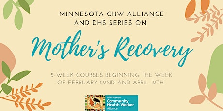 Minnesota CHW Alliance and DHS | Mother's Recovery Program tickets