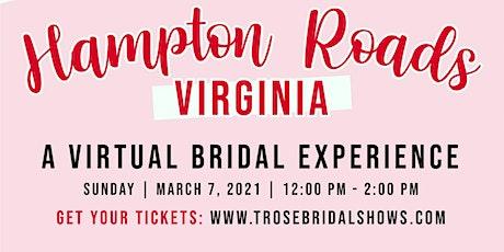 T Rose International Bridal Show Hampton Roads, VA 2021 - **Now VIRTUAL** tickets