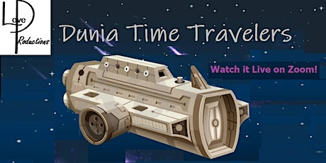 Dunia Time Travelers - A Live Zoom Show tickets