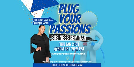 Plug Your Passions - Business Seminar tickets
