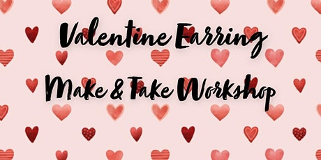 Valentine's Day Inspired Make & Take Earring Workshop tickets