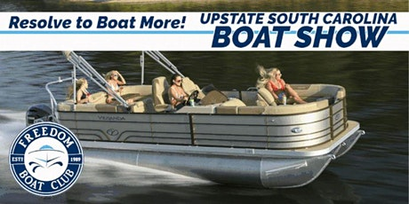 Freedom Boat Club at The Upstate South Carolina Boat Show! tickets