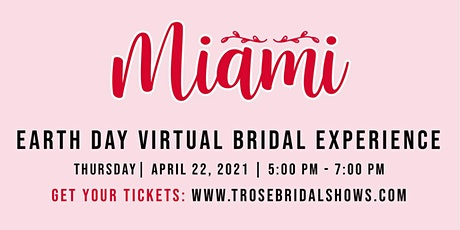 T Rose International Bridal Show Miami, FL 2021 - **Now VIRTUAL** tickets