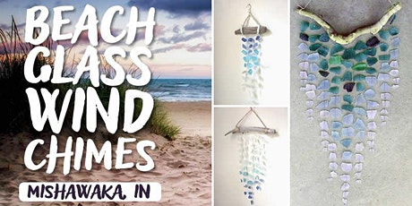 Beach Glass Wind Chimes - Mishawaka tickets