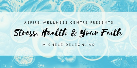 Stress, Health & Your Faith tickets