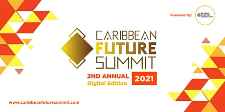 Caribbean Future Summit  (2021 Virtual Edition) tickets
