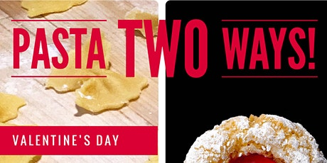 Pasta Two Ways: Valentine's Day Dinner and Dessert tickets