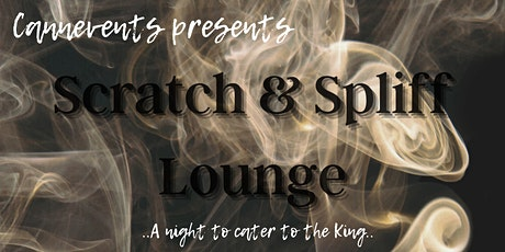 Cannevents Presents: Scratch & Spliff Lounge tickets
