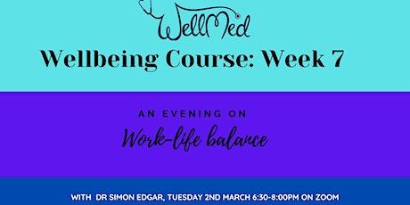 WellMed Course Week 7: Work-Life Balance with Simon Edgar tickets