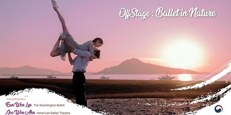 OffStage: Ballet in Nature #2 (Principal Dancers Eun Won Lee & Joo Won Ahn) tickets