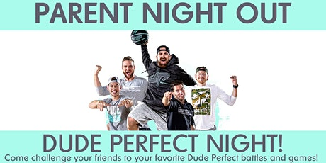 League City Parent Night Out - Dude Perfect Night tickets