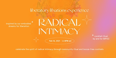 A Liberatory Libations Experience: Radical Intimacy tickets