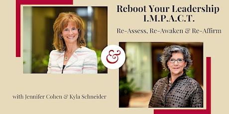 ReBoot Your Leadership  I.M.P.A.C.T. – Re-Assess, Re-Awaken & Re-Affirm tickets