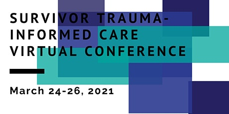 2021 Survivor Trauma Informed Care Virtual Conference tickets
