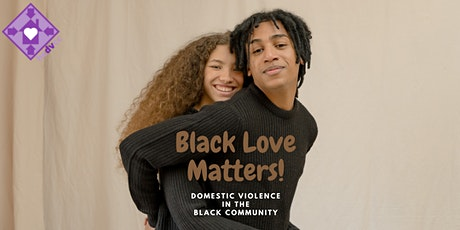 Black Love Matters:  Domestic Violence in the Black Community tickets