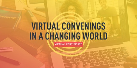 Virtual Convenings in a Changing World (4 Sessions) tickets