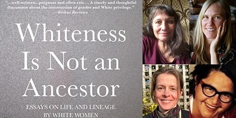 Whiteness is Not an Ancestor: Essays on Life and Lineage by White Women tickets
