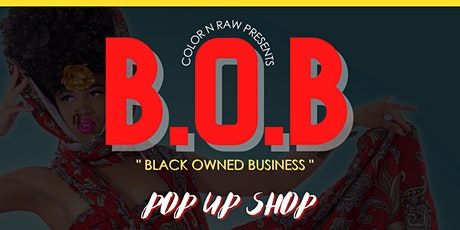 """B.O.B - """" Black Owned Business """" Pop-Up Shop! tickets"""