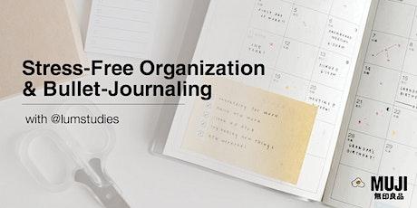 Stress-Free Organization & Bullet-Journaling tickets