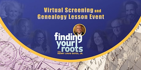 Finding Your Roots Season 7 Virtual Screening and Genealogy Lesson Event tickets