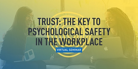 Trust: The Key to Psychological Safety In The Workplace tickets