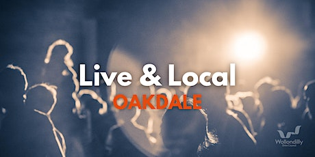 Live & Local - Oakdale tickets