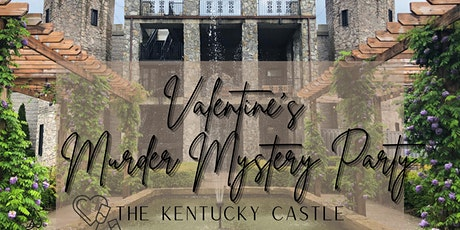 Valentine's Murder Mystery Dinner  Party @ The Kentucky Castle tickets
