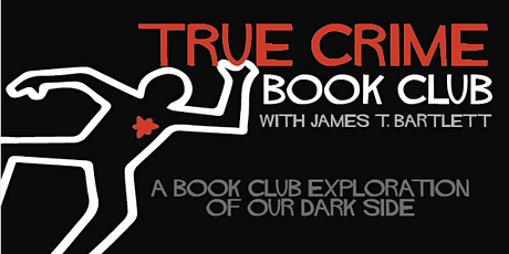 True Crime Book Club with James T. Bartlett tickets