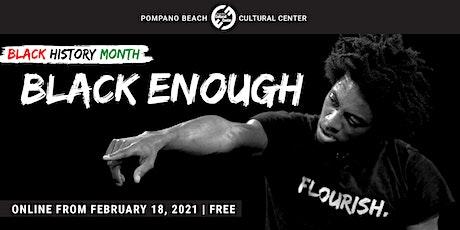Black Enough – Flourish (One Man Virtual Show) tickets