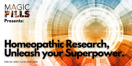 Homeopathic Research - Unleash Your Superpower! tickets