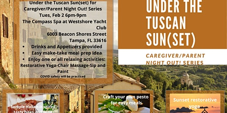 Caregiver/Parent Night Out!...February Under the Tuscan Sun(set) tickets