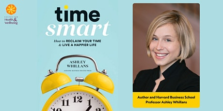 Time Smart - How to Reclaim Your Time and Live a Happier Life (Webinar) tickets