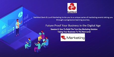 Future Proof Your Business in the Digital Age -Session 6 Turn Key Marketing tickets