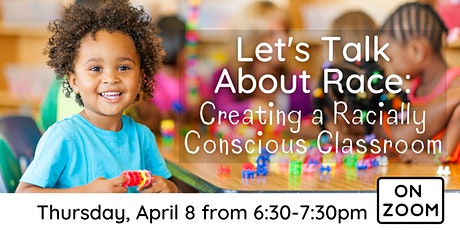 Online: Let's Talk About Race - Creating a Racially Conscious Classroom tickets