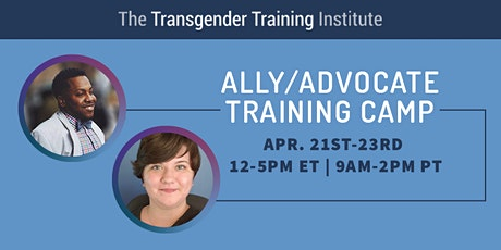 Transgender Ally/Advocate Training Camp - ONLINE- April 21-23, 2021 tickets
