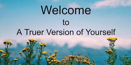 Discover a Truer Version ofYourself billets