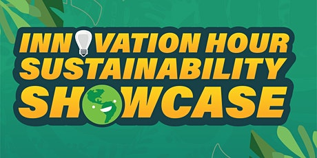 2021 Innovation Hour & Sustainability Showcase tickets