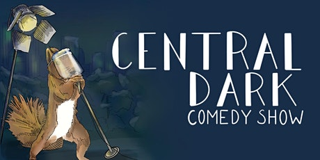 Central Dark Comedy:  East Williamsburg Edition tickets