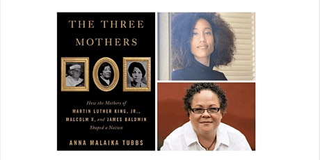 THE THREE MOTHERS: Author Anna Malaika Tubbs and Julie Lythcott-Haims tickets