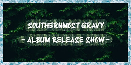 Southernmost Gravy - Album Release Show tickets