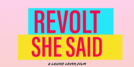 Revolt She Said - Auckland Film Premiere with Director tickets