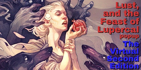 LUST, and the Feast of Lupercal - The Virtual Second Edition tickets
