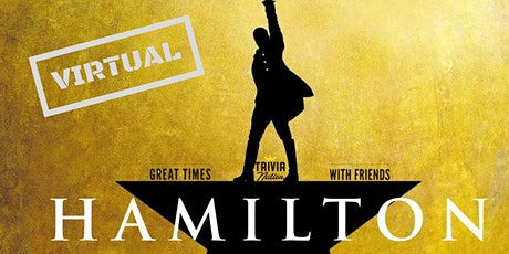 Virtual Hamilton (The Musical) Trivia! - Gift Cards and Other Prizes! tickets