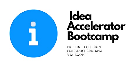 Info Session and Overview for Idea Accelerator Bootcamp tickets