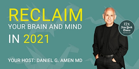 Join Dr. Amen LIVE to Reclaim Your Brain and Mind in 2021 tickets