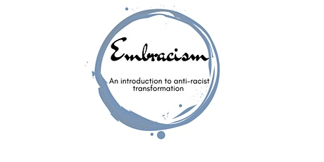 Embracism: An introduction to anti-racist transformation tickets