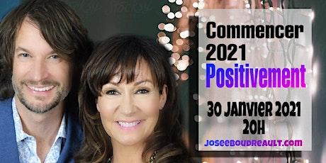 COMMENCER 2021 POSITIVEMENT 30 janvier 2021 billets