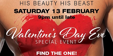 HIS BEAUTY HIS BEAST  VALENTINE'S DAY EVE, SATURDAY 13 FEBRUARY tickets