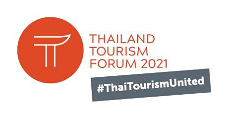 Thailand Tourism Forum 2021 -  10th Annual Edition tickets